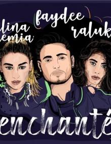 Faydee, Alina Eremia и Raluka - Enchante